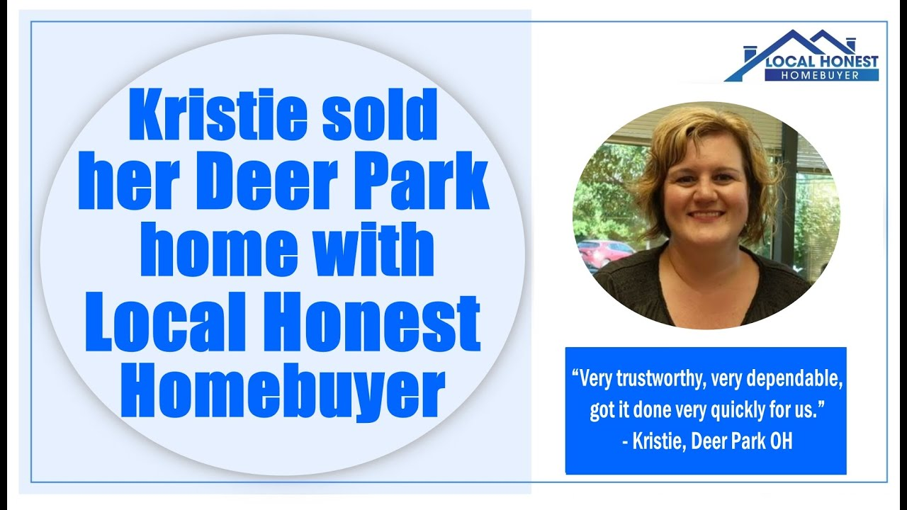 Kristie sold her Deer Park home with Local Honest Homebuyer