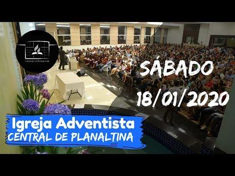SÁBADO - 18/01/2020 - CULTO AO VIVO - IASD CENTRAL DE PLANALTINA/DF