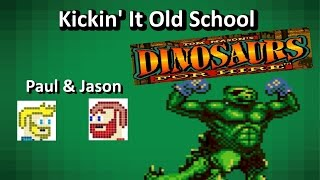 Dinosaurs for Hire! Part 1 (Kickin