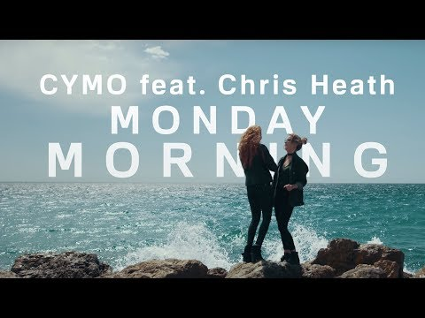 CYMO feat. Chris Heath - MONDAY MORNING (OFFICIAL VIDEO)