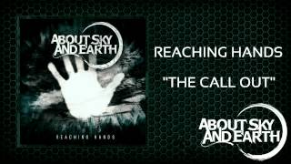 About Sky And Earth - The Call Out