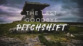 8D The Last Goodbye — Billy Boyd | PitchShift