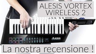 Prova della ALESIS Vortex Wireless 2 - Una tastiera da indossare !