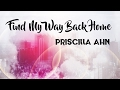 Find My Way Back Home by Priscilla Ahn