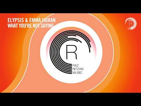 Elypsis & Emma Horan - What You're Not Saying (RNM) Extended