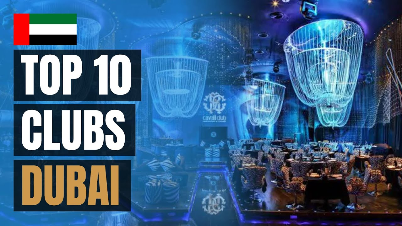 Top 10 Night Clubs in Dubai (2020)