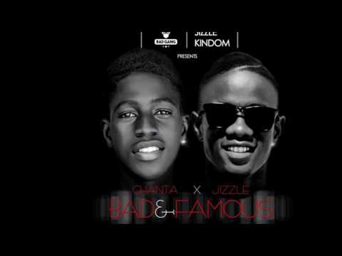 Chanta ft Jizzle - Bad & famous
