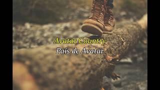 Avatar - The King Welcomes You To Avatar Country (Lyrics y sub. Español) | (Resubido)