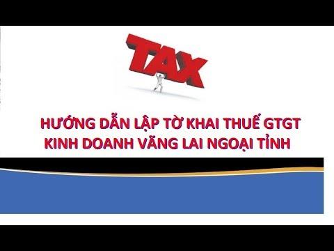Bài 15: Hướng dẫn lập tờ khai thuế GTGT kinh doanh vãng lai ngoại tỉnh (05/GTGT)
