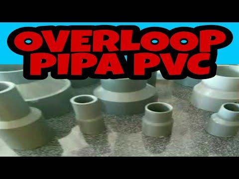 OVERLOOP PIPA PVC || Ukuran Dan Fungsinya.