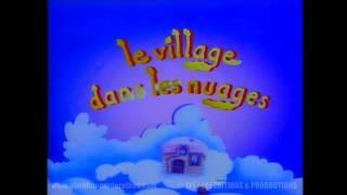 Générique LE VILLAGE DANS LES NUAGES [interprété par Dominique POULAIN]