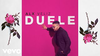 Download Alx Veliz - Duele (Audio) MP3 song and Music Video