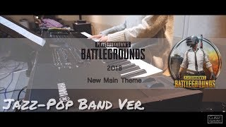 2018 Battlegrounds New Main Theme┃Jazz_Pop Band ver. ┃배틀그라운드 배경음악