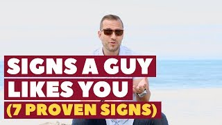 Signs a Guy Likes You (7 Proven Signs!) | Dating Advice for Women by Mat Boggs
