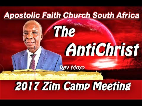 Apostolic Faith Church. South Africa. 2017,  Zim Camp. Rev Moyo, Masvingo  Antichrist