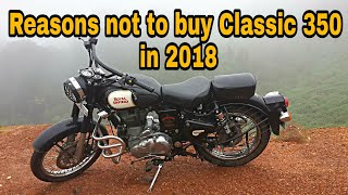 reasons not to buy Royal enfield classic 350| classic 350| reasons not to buy classic 350 in 2018
