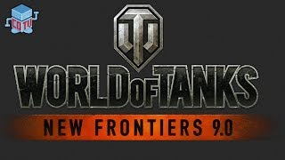 World of Tanks UPDATE 9 New Frontiers Official Trailer