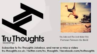 Tm Juke and The Jack Baker Trio - Fortune Favours the Bold