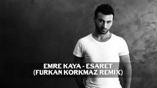 Скачать Emre Kaya Esaret Furkan Korkmaz Remix