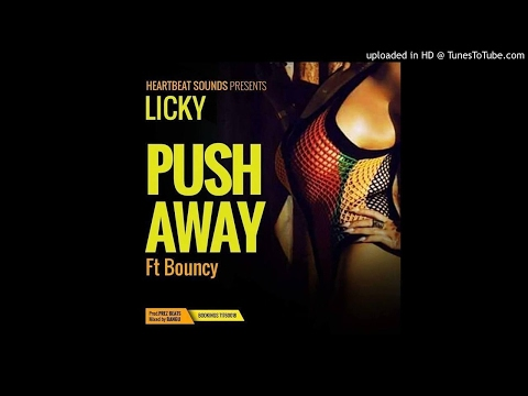 LICKY - PUSH AWAY ft BOUNCY (Prod By PREZ BEZTS)