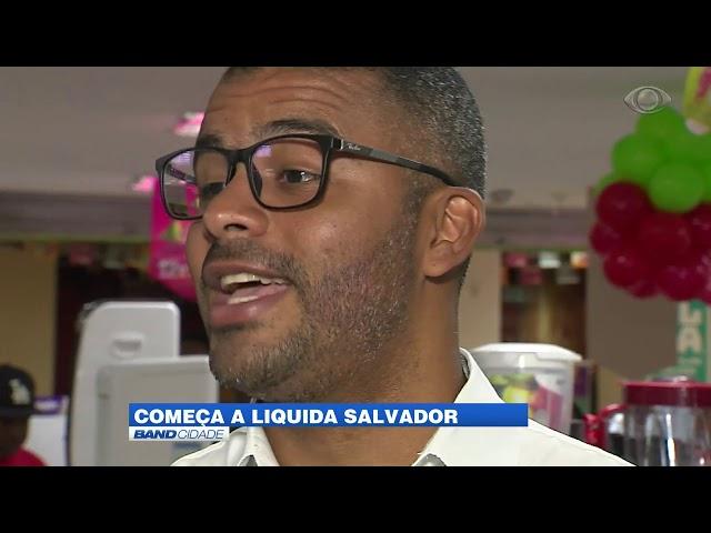 Band Cidade - Liquida Salvador oferece descontos de até 70%