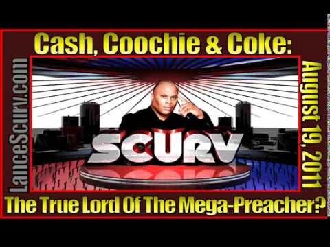 Cash, Coochie & Coke: The True Lord Of The Mega-Preacher?