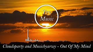 Cloudsparty & Musicbyarwy - Out Of My Mind [1Hour]