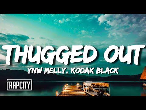 YNW Melly – Thugged Out (Lyrics) ft. Kodak Black