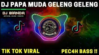 DJ PAPA MUDA GELENG GELENG V2 🎵 TIKTOK VIRAL REMIX TERBARU 2020