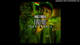Hakkz X Mulla - Find Me