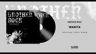 Brother Rock - Wanita (Official Lyric Video)