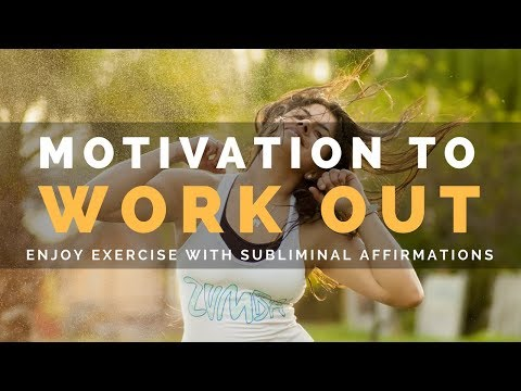 MOTIVATION TO WORK OUT | Train Your Subconscious Mind To Enjoy Exercise