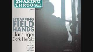 The Strapping Fieldhands - Harbinger, Dark Herald | Shaking Through