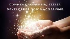Comment ressentir, tester ou même développer son magnétisme avec la boule d'énergie.