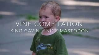 nick mastodon + king gavin → vine compilation