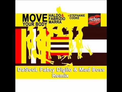 Haldo & Fabrizio Marra Ft Stephanie Cooke - Move Your Body(DaSouL Fabry Diglio & Mad Boss Rmx)