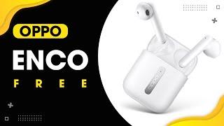 Trải nghiệm tai nghe OPPO Enco Free: 3 triệu ngoài ĐẸP thì còn gì?