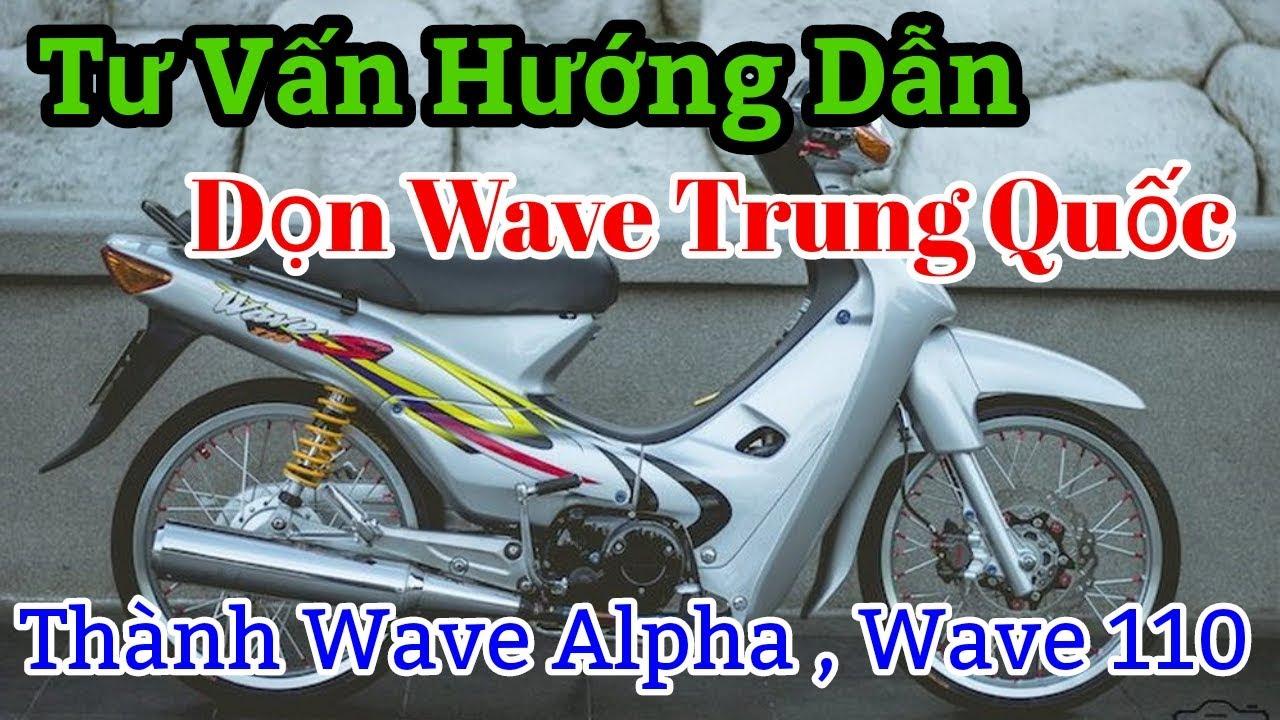 Tư Vấn Hướng Dẫn Dọn Wave Trung Quốc Lên Wave Alpha, ZX, 110 || Wave Dream TV || Nhân Trương