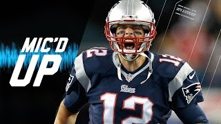 Tom Brady's Best Mic'd Up Career Moments | Sound FX | NFL Films