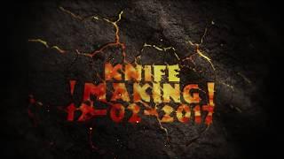 Knife Making 12 02 2017