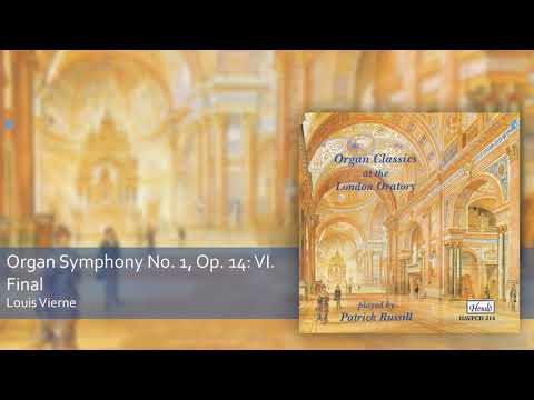 Organ Music: Louis Vierne -Organ Symphony No. 1, Op. 14: VI. Final