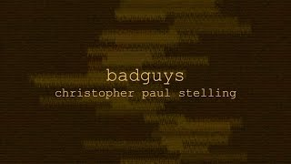 "Christopher Paul Stelling - ""Badguys"""