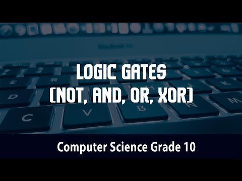Computer Science- Basic Logic Gates | Logic gates (NOT, AND, OR, XOR) & their use in computers | 1.1