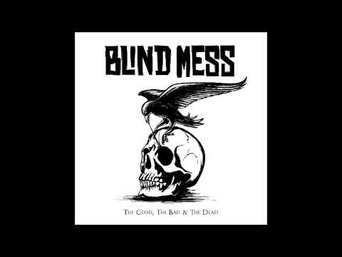 BLIND MESS - The Good, The Bad & The Dead (Full Album 2019)