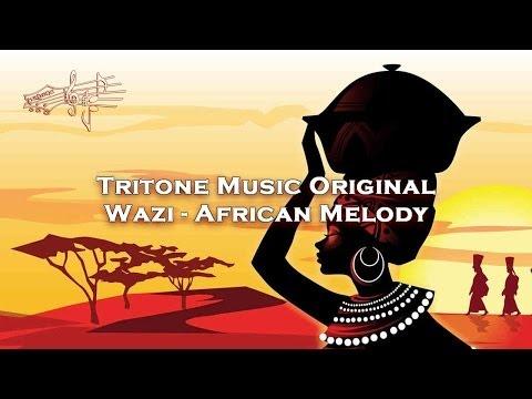 Tritone Music Original - Wazi - African Melody