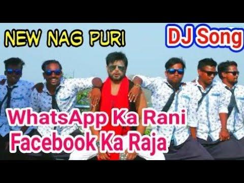 Tum WhatsApp Ki Rani To Mein Facebook Ka Raja Hu Nagpuri Full Song 2019