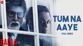 Tum Na Aaye - Full Video | Badla | Amitabh Bachchan & Taapsee Pannu | KK | Amaal Mallik