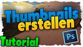 YouTube Thumbnails erstellen - Einfach gute Thumbnails! - Tutorial