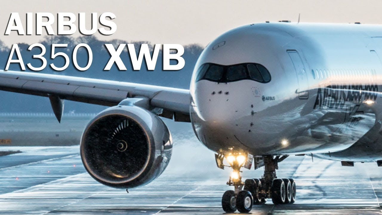 Airbus A350 - the most advanced airliner - YouTube