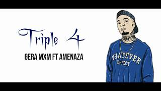 Triple 4 / Gera Mxm Ft Amenaza / Letra